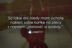 Są takie dni, kiedy mam ochotę... - Likepin.pl