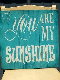 You Are My Sunshine Sign Rustic Sign Pallet Sign Vintage Sign Shabby Chic Home Decor Childrens Sign Nursery Decor Beach Blue via Etsy
