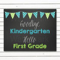 Last Day of School Sign, Goodbye Kindergarten Hello First Grade Photo Prop, Kindergarten Graduate Chalkboard Instant Download Printable