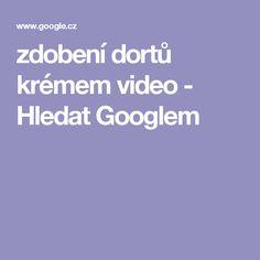zdobení dortů krémem video - Hledat Googlem