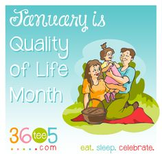 International Quality of Life Month Wacky Holidays, Love Holidays, Special Day Calendar, January Month, Awareness Campaign, Celebrities, Life, Fictional Characters, Celebs