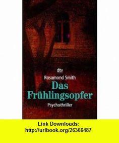 Das Fr�hlingsopfer. (9783423202350) Rosamond Smith , ISBN-10: 3423202351  , ISBN-13: 978-3423202350 ,  , tutorials , pdf , ebook , torrent , downloads , rapidshare , filesonic , hotfile , megaupload , fileserve
