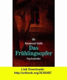 Das Fr�hlingsopfer. (9783423202350) Rosamond Smith , ISBN-10: 3423202351  , ISBN-13: 978-3423202350 ,  , tutorials , pdf , ebook , torrent , downloads , rapidshare , filesonic , hotfile , megaupload , fileserve