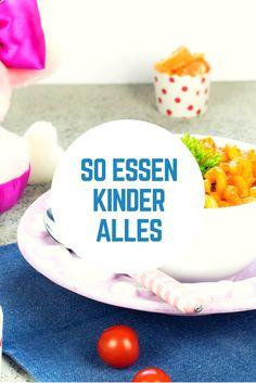 6 Tipps damit Kinder alles essen, was auf dem Tisch steht!