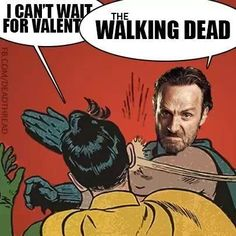 The Walking Dead. Rick Grimes. Smack down. TWD. Forget Valentines! We just want WALKING DEAD!