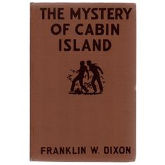 The Mystery of Cabin Island by Franklin W. Illustrated by Walter S. New York: Grosset & Dunlap. 214 pages. Book Collection, Design Reference, Book Design, Vintage Designs, Mystery, Cabin, Island, Books, Inspired
