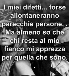 Apprezzata x quella che sono ORA e non x qualcuno che non sono. Italian Phrases, Italian Quotes, Best Quotes, Life Quotes, Ernesto Che, Meaning Of Life, Simple Words, How I Feel, True Words
