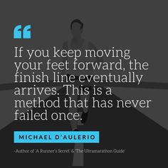 7 Professional Ultra Runners Share Their Tips For Finishing Your First Ultra Marathon - If you keep moving your feet forward, the finish line eventually arrives. This is a method that has - Walking Quotes, Running Quotes, Running Tips, Marathon Quotes, Marathon Motivation, Marathon Tips, Nike Quotes, Motivational Quotes, Ultra Marathon Training