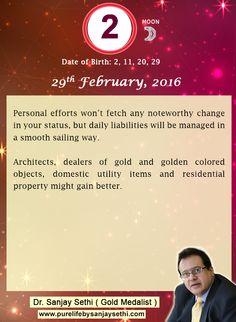 #Numerology predictions for 29th February'16 by Dr.Sanjay Sethi-Gold Medalist and World's No.1 #AstroNumerologist .