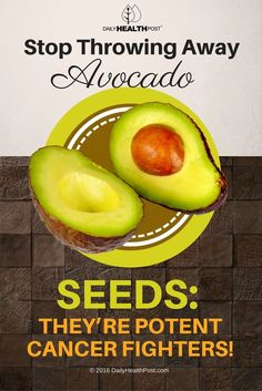 Stop Throwing Away Avocado Seeds: They're Potent Cancer Fighters! via @dailyhealthpost | http://dailyhealthpost.com/why-you-should-eat-that-avocado-seed-and-how-to-make-it-tasty/
