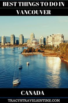 Things to do in Vancouver, Canada: after visiting Vancouver in Canada I have looked at the best things to do.