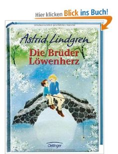 "Die Brüder Löwenherz, Astrid Lindgren. The Brothers Lionheart. One of my favourite books as a child, despite the ""dark themes""."