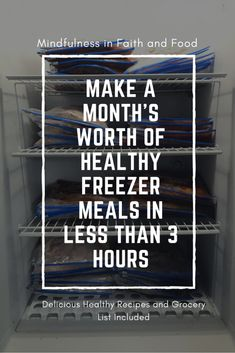 Make A Month's Worth of Freezer Meals in Under 3 Hours: Recipes and Grocery List Included