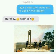 Igot a new toy I want you to use on me tonight oh really?@ what is it© - iFunny :) Stupid Funny Memes, Funny Texts, The Funny, Funny Stuff, Funny Shit, I Want You, Things I Want, Classical Art Memes, Bad Neighbors