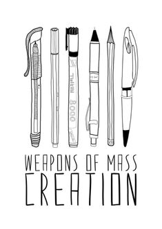 weapons of mass creation Art Print... could we do 'weapons of mass inspiration' and have a coffee mug, food, evergreen, hike, puppy (for KEEL)?