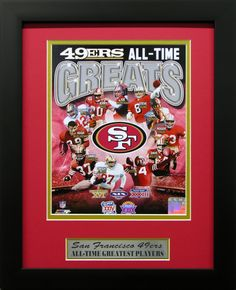San Francisco 49ers All-Time Greats Wall Art. Perfect decor for a man cave, basement or office! Great gift for the sports fan in your life.
