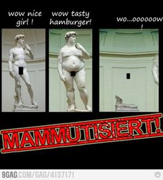 David loves Mammuthanull more than girls and hamburgers! Hamburgers, Best Funny Pictures, David, Statue, Love, Memes, Girls, Anime, Movie Posters