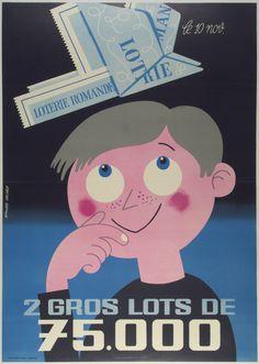 "Loterie Romande / Artist: Raymond Goliasch /  36 x 50 in (91 x 127 cm) / ""2 jackpots of 75,000"" #lotteryposters"