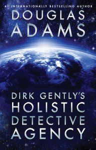 Ma Critique de « Un cheval dans la salle de bain » de Douglas Adams (« Dirk Gently's Holistic Detective Agency »)