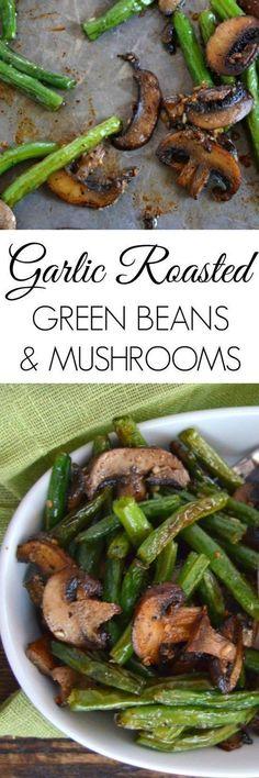 Garlic Roasted Green Beans & Mushrooms