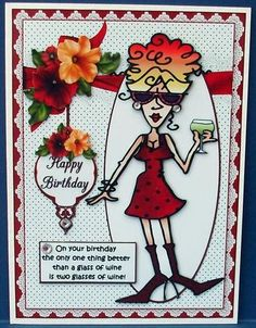 Rita and her birthday wine quick card on Craftsuprint designed by Carol Smith - made by Cheryl French - Printed onto glossy photo paper. Attached base image to card stock using ds tape. Built up image with 1mm foam pads. Added gems. - Now available for download!