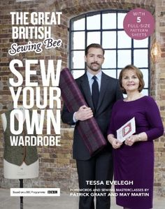 The great British Sewing Bee Season Two!!!! Sew Your Own Wardrobe Sewing Bee Book