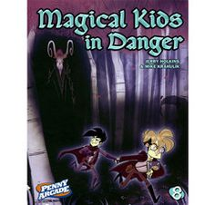Volume 8:  Magical Kids in Danger - Spellbound Edition [New Penny Arcade collection. Read through it all last night. Hilarious as usual :)]