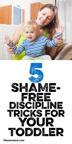 5 Shame-Free Discipline Tricks For Your Toddler!