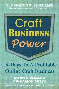 Craft Business Power: 15 Days To A Profitable Online Craft Business | eBook FREE Until 8/30 | Can be read on virtually any device or computer