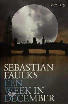 Een week in december van Sebastian Faulks bestellen? Boekhandel De Kaft: persoonlijke service, snelle levering.