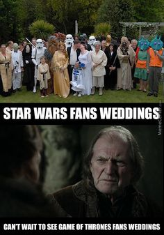 Star Wars Fans Weddings Vs Game Of Thrones Fans Weddings by tommeblur - A Member of the Internet's Largest Humor Community Game Of Thrones Meme, Game Of Thrones Winter, Game Of Thrones Cast, Funny Pictures Can't Stop Laughing, Funny Pictures With Captions, Funny Picture Quotes, Funny Pics, Funny Stuff, Hilarious