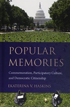 Popular Memories: Commemoration, Participatory Culture, and Democratic Citizenship (Studies in Rhetoric and Communication)