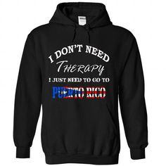 I JUST NEED TO GO TO PUERTORICO T-Shirts, Hoodies (39.99$ ==► Order Shirts Now!)