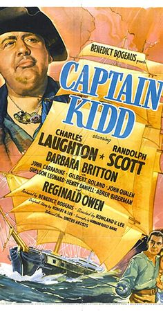 Directed by Rowland V. With Charles Laughton, Randolph Scott, Barbara Britton, Reginald Owen. The unhistorical adventures of pirate Captain Kidd revolve around treasure and treachery. Classic Movie Posters, Classic Movies, Cinema Posters, Film Posters, Old Movies, Vintage Movies, Vintage Ads, William Kidd, King William
