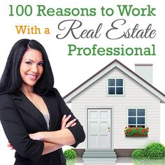 100 Reasons to Work With a Real Estate Professional  http://www.monicasmith.semonin.com