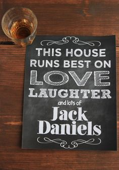 This House Runs Best on Love Laughter & Jack by ReaganistaDesigns