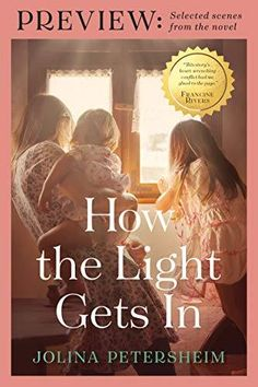 How the Light Gets In by Jolina Petersheim - BookBub The Story Of Ruth, Francine Rivers, Books To Read, My Books, Happy Endings, New Love, Great Books, Bestselling Author, Nonfiction