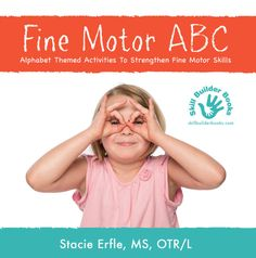 Fine Motor ABC: Alphabet Themed Activities to Strengthen Fine Motor Skills Abc Activities, Motor Skills Activities, Fine Motor Skills, Classroom Activities, Pediatric Ot, Abc Alphabet, Exercise For Kids, Gross Motor, Occupational Therapy