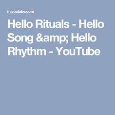 Hello Rituals - Hello Song & Hello Rhythm - YouTube