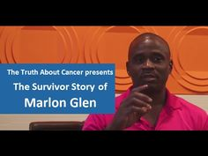 """In this video, Marlon Glen shares his story with cancer researcher Ty Bollinger. This interview is part of """"The Quest For The Cures"""" docu-series. Click on the image to watch the interview."""