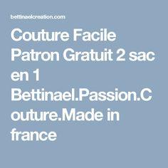 Couture Facile Patron Gratuit 2 sac en 1  Bettinael.Passion.Couture.Made in france