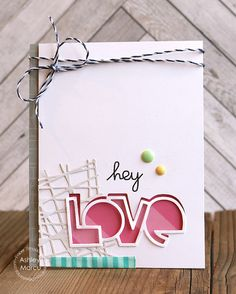 Paper Smooches:  Hey Love...