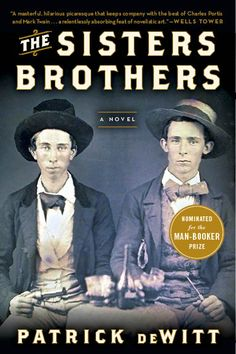 The Sisters Brothers by Patrick deWitt. (Powell's Books Staff Pick)