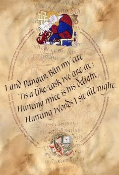 """Celtic art on vellum by Denis Brown. A traditional yet contemporary rendering of the century Irish poem, """"Pangur Ban"""", with playful reference to Pac-man! Calligraphy Types, How To Write Calligraphy, Calligraphy Letters, Modern Calligraphy, Calligraphy Quotes, Illuminated Letters, Illuminated Manuscript, Irish Poems, The Secret Of Kells"""