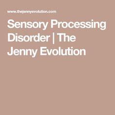 Sensory Processing Disorder   The Jenny Evolution