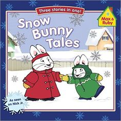 Snow Bunny Tales (Max and Ruby): Grosset & Dunlap: 9780448448961: Amazon.com: Books