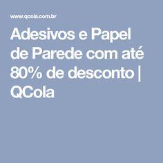 Adesivos e Papel de Parede com até 80% de desconto | QCola