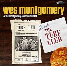 Wes Montgomery - Wes Montgomery: Live at the Turf Club