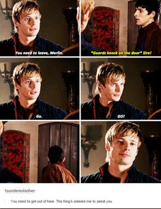 merlin- I like this scene because it's so obvious that Arthur now thinks of Merlin as a close friend, he disobeyed his father and let a fugitive escape all because that fugitive was his friend