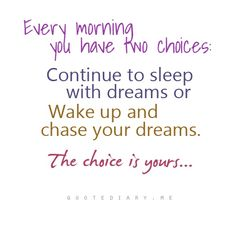 We love to sleep, but we also love to wake up and chase our dreams! Which dreams do you prefer?